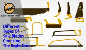 Different types of saw blades -Choosing the Right One