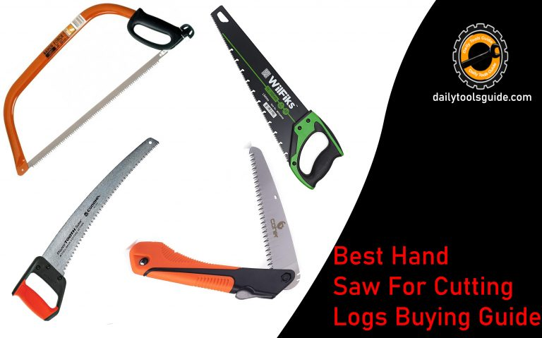 Best Hand Saw For Cutting Logs Buying Guide