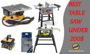 Best Table Saw Under 200$