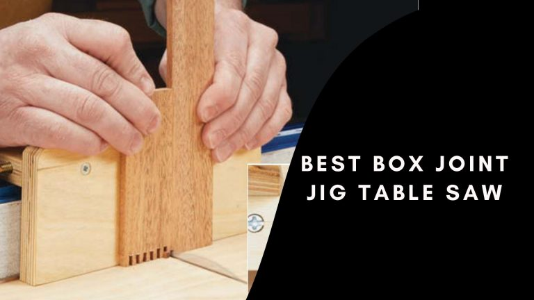 Best Box Joint Jig Table Saw