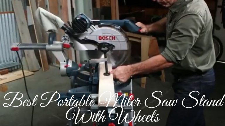 Best Portable Miter Saw Stand With Wheels