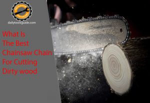 Chainsaw Chain For Cutting Dirty wood