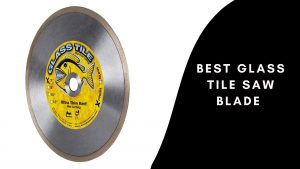 Best-Glass-Tile-Saw-Blade