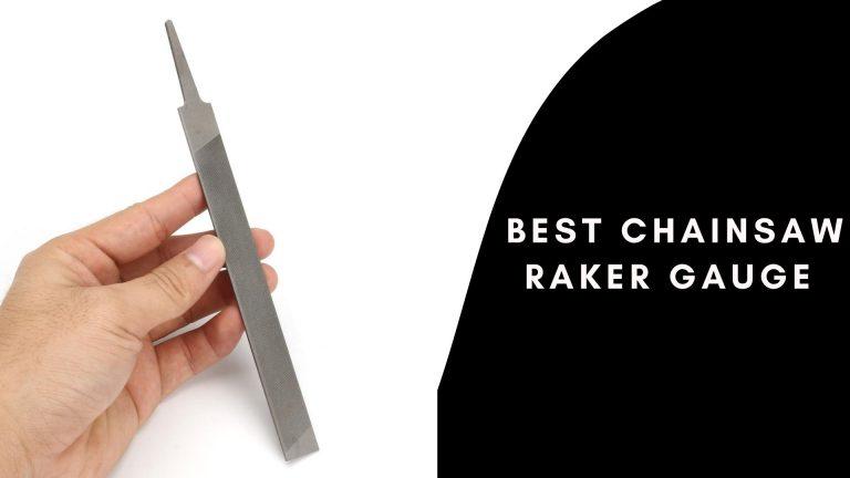Best Chainsaw Raker Gauge