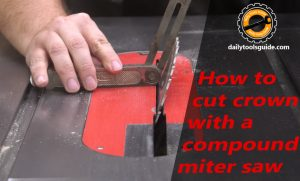 How to cut crown with a compound miter saw