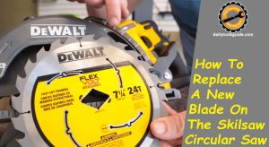 How To Replace A New Blade On The Skilsaw Circular Saw